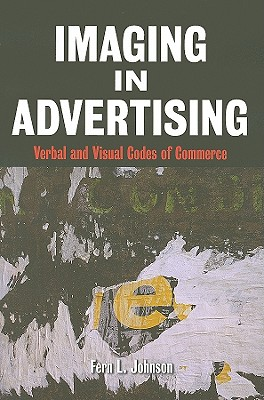 Imaging in Advertising: Verbal and Visual Codes of Commerce Cover Image