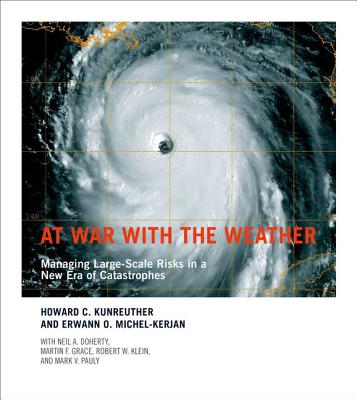 At War with the Weather: Managing Large-Scale Risks in a New Era of Catastrophes Cover Image