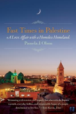 Fast Times in Palestine: A Love Affair with a Homeless Homeland Cover Image