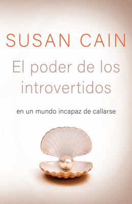 El poder de los introvertidos: En un mundo incapaz de callarse Cover Image