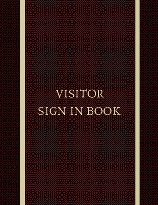 Visitor Sign In Book: Simple Visitor Log Registry book formatted name date time in sign time out sign: ideal for care homes, schools, univer Cover Image