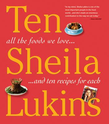 Ten: All the Foods We Love and Ten Perfect Recipes for Each Cover Image