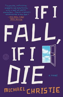 If I Fall, If I Die: A Novel Cover Image