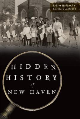Hidden History of New Haven Cover Image
