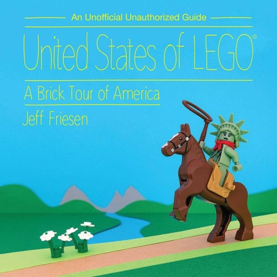 United States of LEGO®: A Brick Tour of America Cover Image