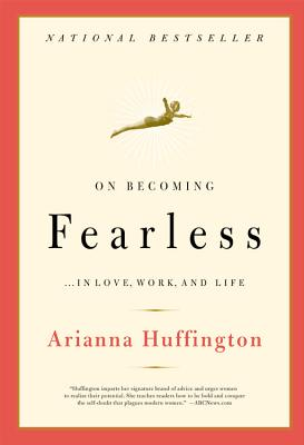 On Becoming Fearless: ...in Love, Work, and Life Cover Image