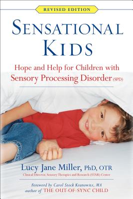 Sensational Kids: Hope and Help for Children with Sensory Processing Disorder (SPD) Cover Image