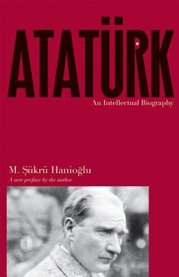 Atatürk: An Intellectual Biography Cover Image