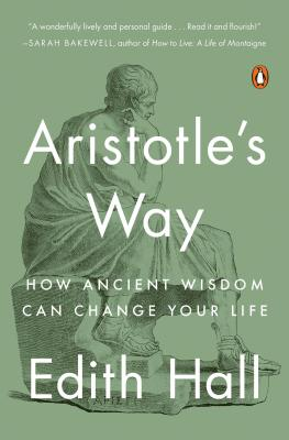Aristotle's Way: How Ancient Wisdom Can Change Your Life Cover Image