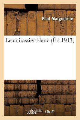 Le cuirassier blanc Cover Image