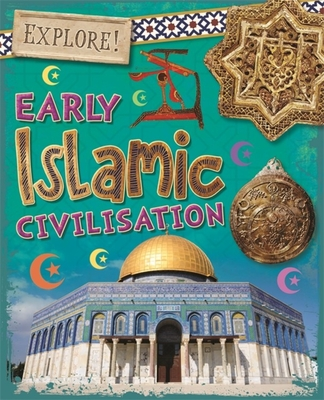 Explore!: Early Islamic Civilisation Cover Image