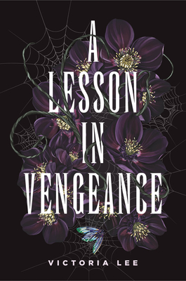 Book cover: A Lesson in Vengeance. Behind the white title are purple flowers and cobwebs, in front of a black background.