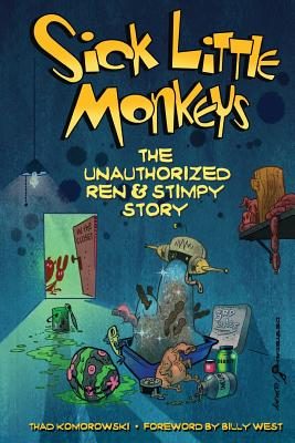 Sick Little Monkeys: The Unauthorized Ren & Stimpy Story Cover Image