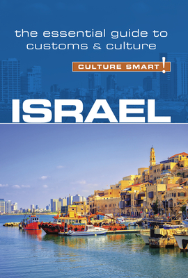 Israel - Culture Smart!: The Essential Guide to Customs & Culture Cover Image