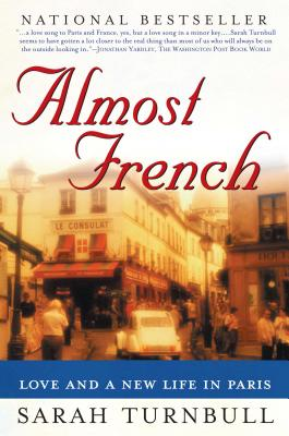 Almost French: Love and a New Life in Paris Cover Image