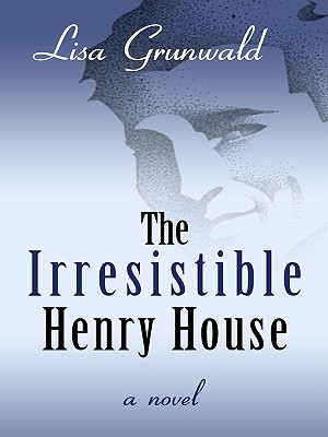 The Irresistible Henry House Cover