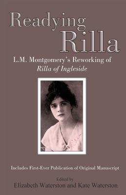 Readying Rilla: L.M. Montgomery's Reworking of Rilla of Ingleside Cover Image