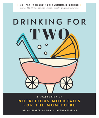 Drinking for Two: Nutritious Mocktails for the Mom-To-Be Cover Image