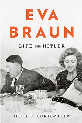 Eva Braun: Life with Hitler Cover Image