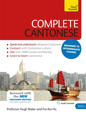 Complete Cantonese Beginner to Intermediate Course: Learn to read, write, speak and understand a new language Cover Image