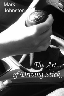 The Art of Driving Stick Cover Image