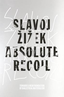 Absolute Recoil: Towards A New Foundation Of Dialectical Materialism Cover Image