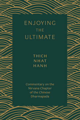 Enjoying the Ultimate: Commentary on the Nirvana Chapter of the Chinese Dharmapada Cover Image