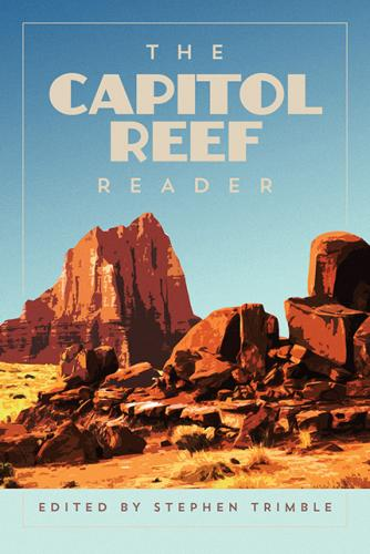 The Capitol Reef Reader (National Park Readers) Cover Image
