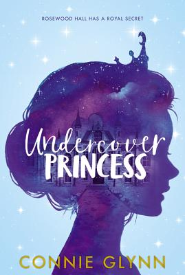 The Rosewood Chronicles #1: Undercover Princess Cover Image