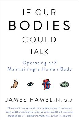If Our Bodies Could Talk: Operating and Maintaining a Human Body Cover Image