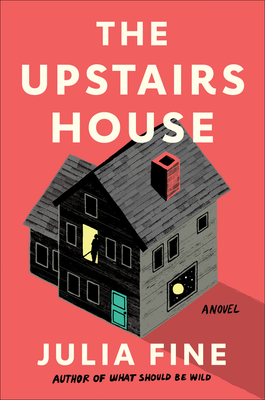 The Upstairs House: A Novel Cover Image