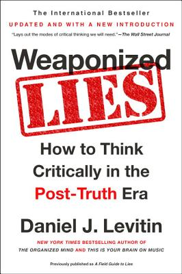 Weaponized Lies: How to Think Critically in the Post-Truth Era Cover Image