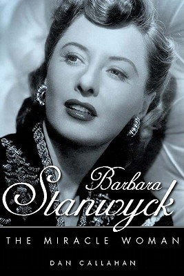 Barbara Stanwyck: The Miracle Woman (Hollywood Legends) Cover Image