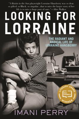 Looking for Lorraine: The Radiant and Radical Life of Lorraine Hansberry Cover Image