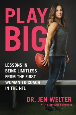Play Big: Lessons in Being Limitless from the First Woman to Coach in the NFL Cover Image