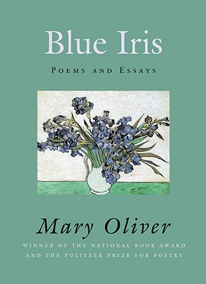 Blue Iris: Poems and Essays Cover Image