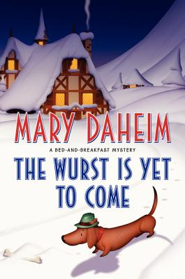 The Wurst Is Yet to Come: A Bed-and-Breakfast Mystery (Bed-and-Breakfast Mysteries #27) Cover Image