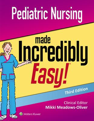 Pediatric Nursing Made Incredibly Easy Cover Image