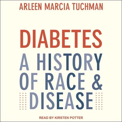 Diabetes: A History of Race & Disease Cover Image