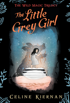The Little Grey Girl (The Wild Magic Trilogy, Book Two) Cover Image