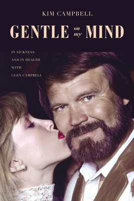 Gentle on My Mind: In Sickness and in Health with Glen Campbell Cover Image