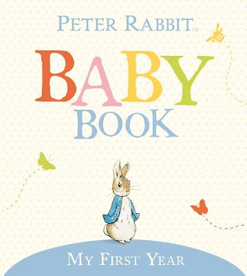 My First Year: Peter Rabbit Baby Book Cover Image