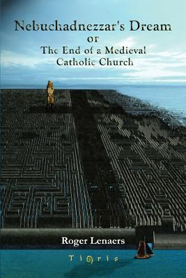 Nebuchadnezzar's Dream or the End of a Medieval Catholic Church Cover Image