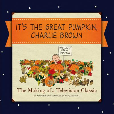 It's the Great Pumpkin: The Making of a Television Classic Cover Image