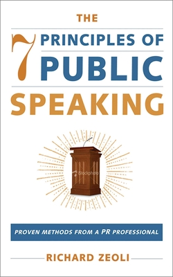 The 7 Principles of Public Speaking: Proven Methods from a PR Professional Cover Image