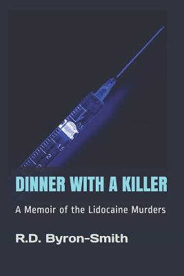 Dinner with a Killer: A Memoir of the Lidocaine Murders Cover Image