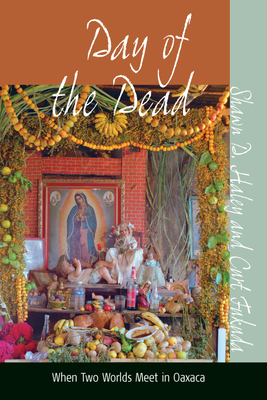 Day of the Dead: When Two Worlds Meet in Oaxaca Cover Image