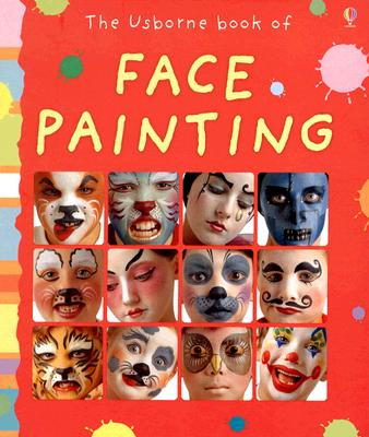 The Usborne Book of Face Painting Cover Image
