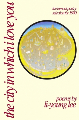 Cover for The City in Which I Love You (American Poets Continuum #20)