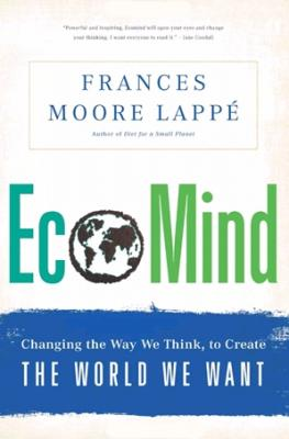 Ecomind: Changing the Way We Think, to Create the World We Want Cover Image